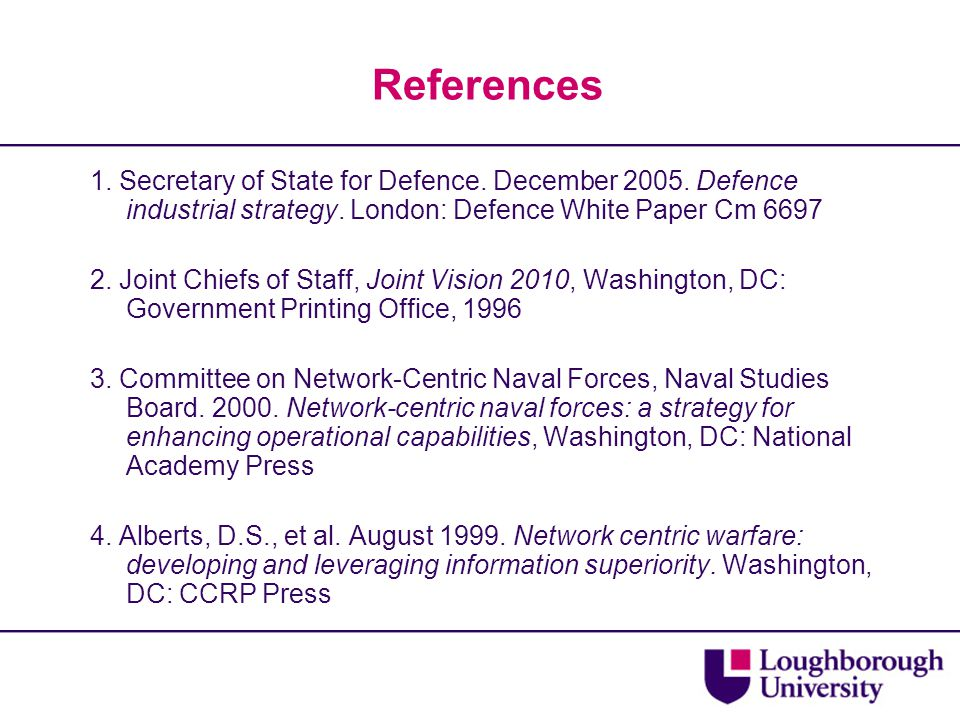 References 1. Secretary of State for Defence. December 2005.