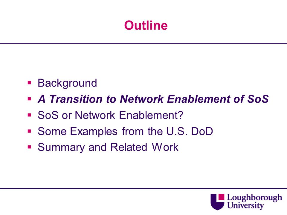 Outline  Background  A Transition to Network Enablement of SoS  SoS or Network Enablement.