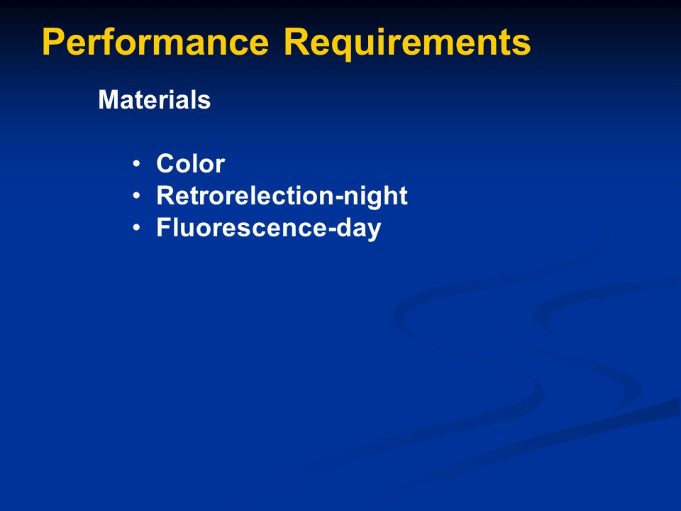 Performance Requirements Materials Color Retrorelection-night Fluorescence-day