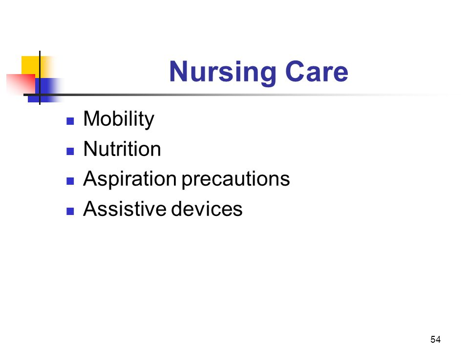 54 Nursing Care Mobility Nutrition Aspiration precautions Assistive devices