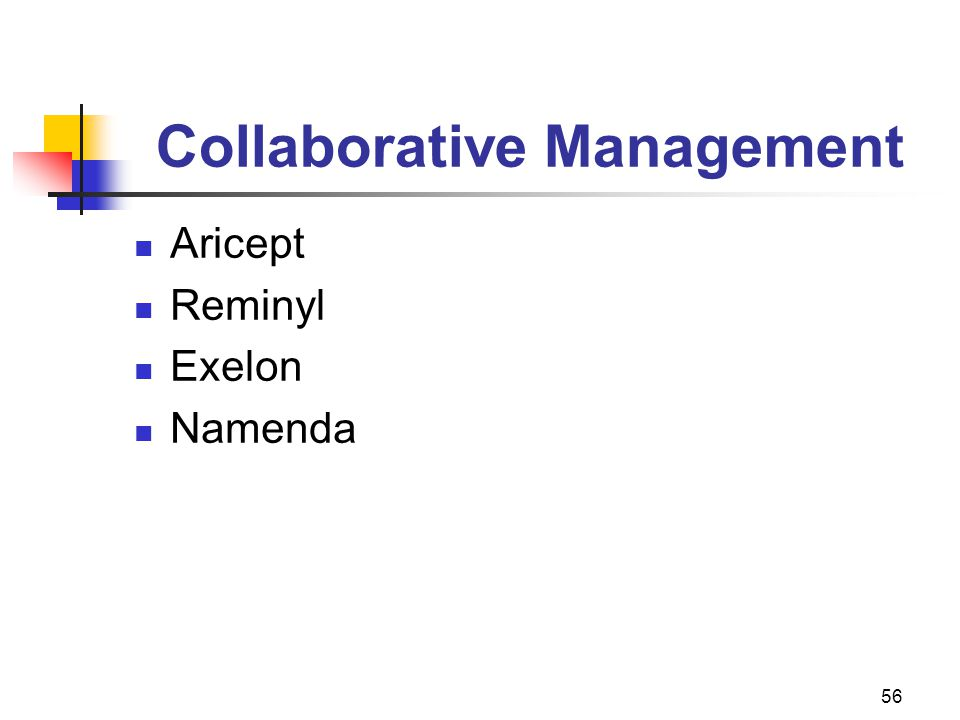 56 Collaborative Management Aricept Reminyl Exelon Namenda