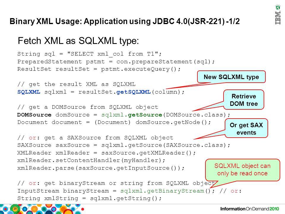 29 Binary XML Usage: Application using JDBC 4.0(JSR-221) -1/2 String sql =