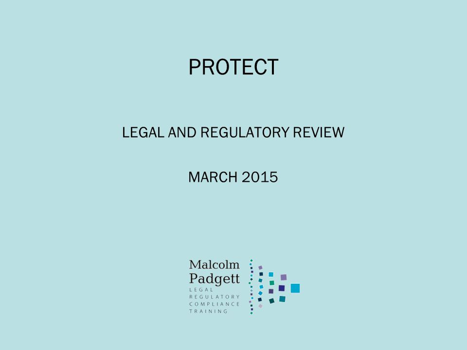 PROTECT LEGAL AND REGULATORY REVIEW MARCH 2015
