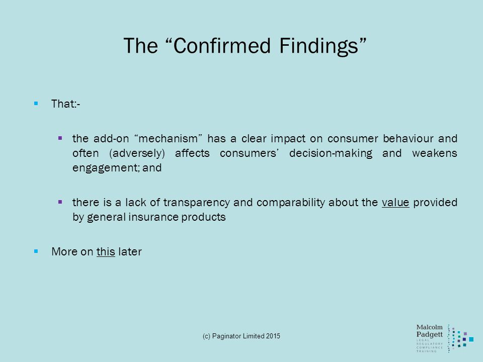 "The ""Confirmed Findings""  That:-  the add-on ""mechanism"" has a clear impact on consumer behaviour and often (adversely) affects consumers' decision-"