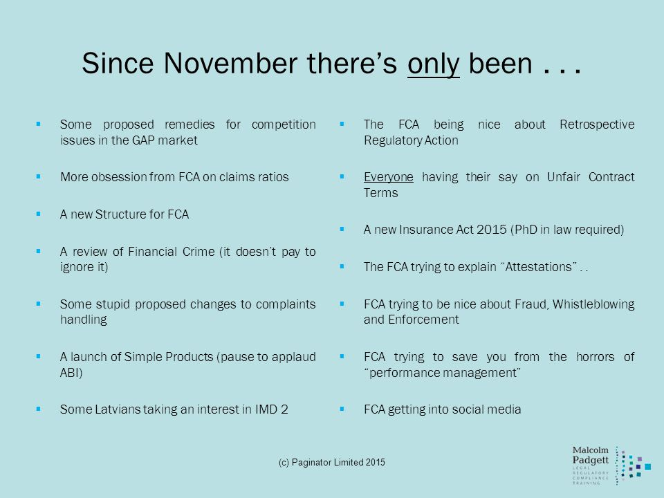 Since November there's only been...  Some proposed remedies for competition issues in the GAP market  More obsession from FCA on claims ratios  A n