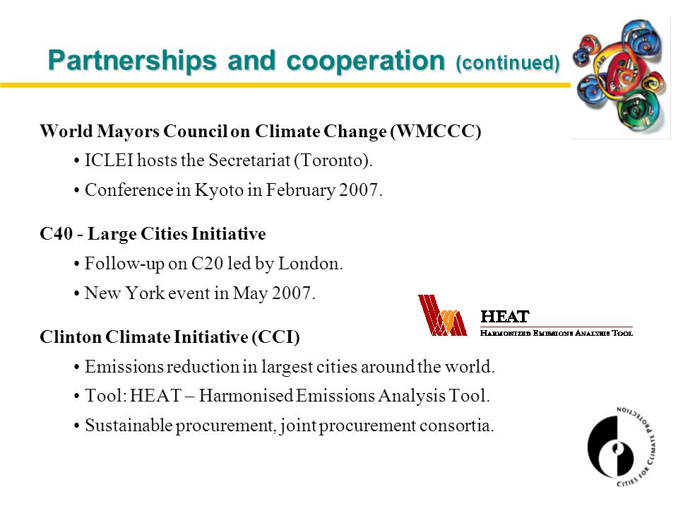 World Mayors Council on Climate Change (WMCCC) ICLEI hosts the Secretariat (Toronto).