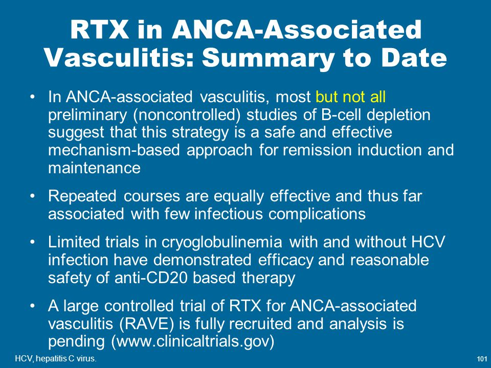 101 RTX in ANCA-Associated Vasculitis: Summary to Date In ANCA-associated vasculitis, most but not all preliminary (noncontrolled) studies of B-cell d