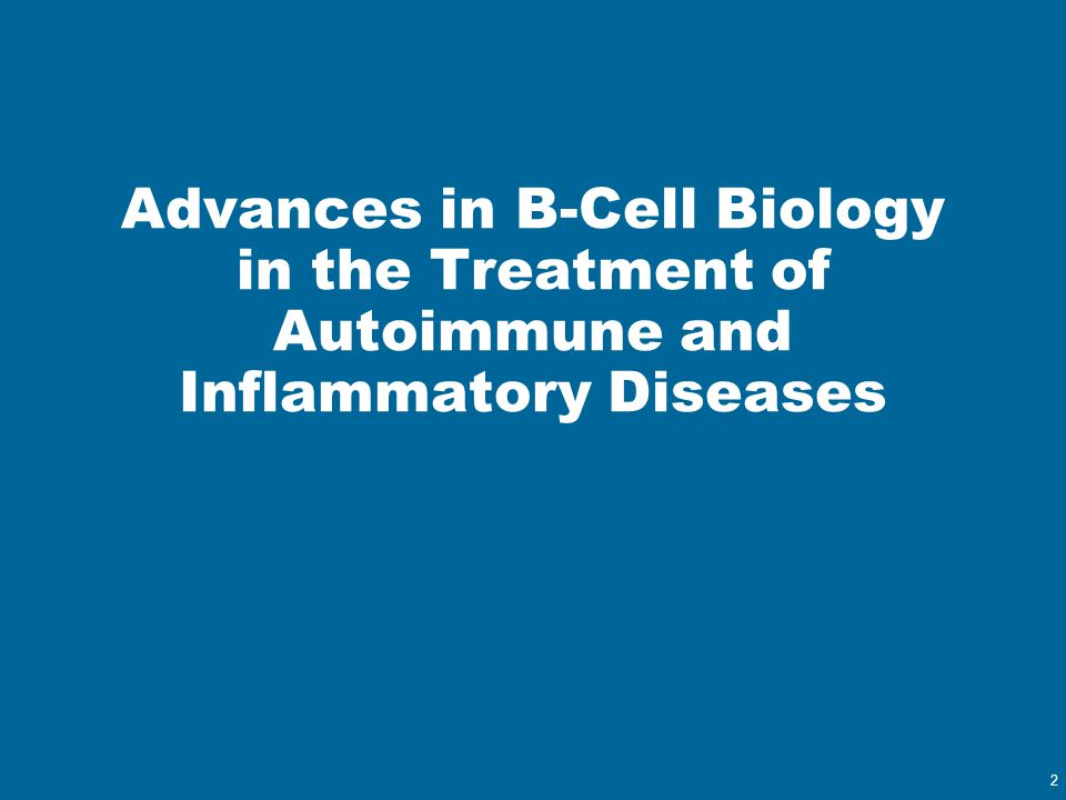 2 Advances in B-Cell Biology in the Treatment of Autoimmune and Inflammatory Diseases