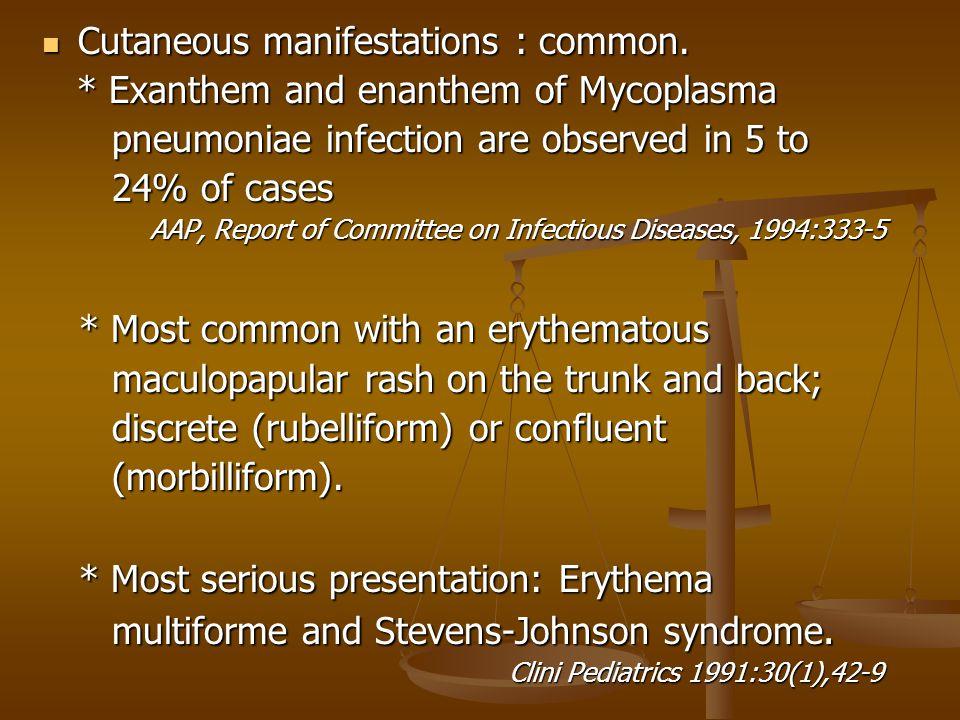 Cutaneous manifestations : common.Cutaneous manifestations : common.