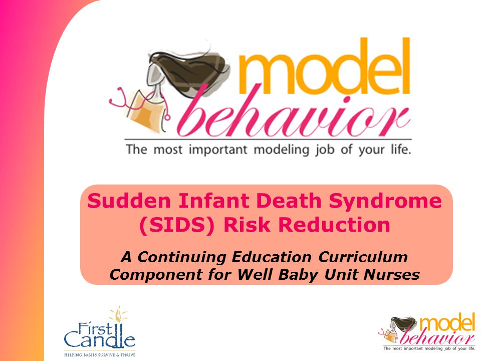 Sudden Infant Death Syndrome (SIDS) Risk Reduction A Continuing Education Curriculum Component for Well Baby Unit Nurses