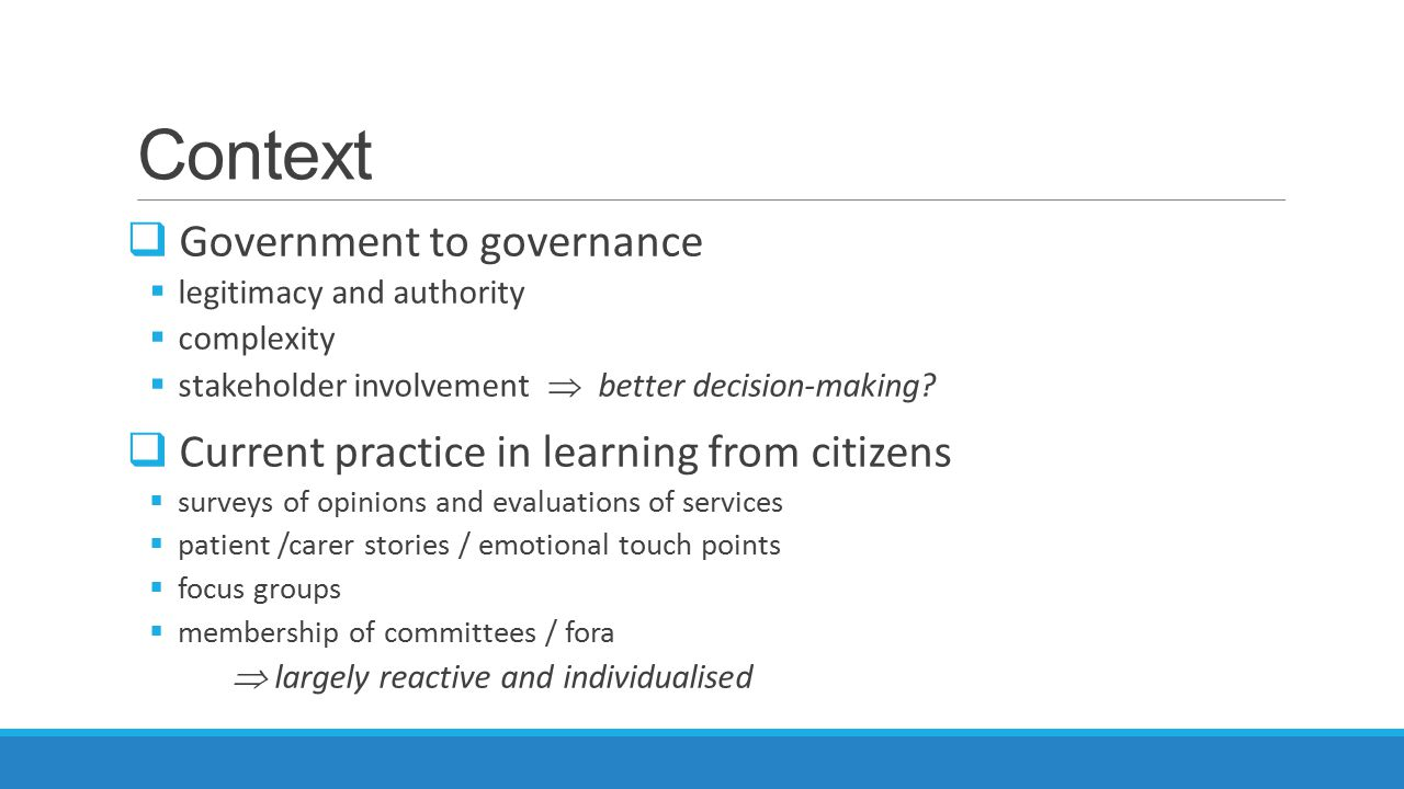 Context  Government to governance  legitimacy and authority  complexity  stakeholder involvement  better decision-making.