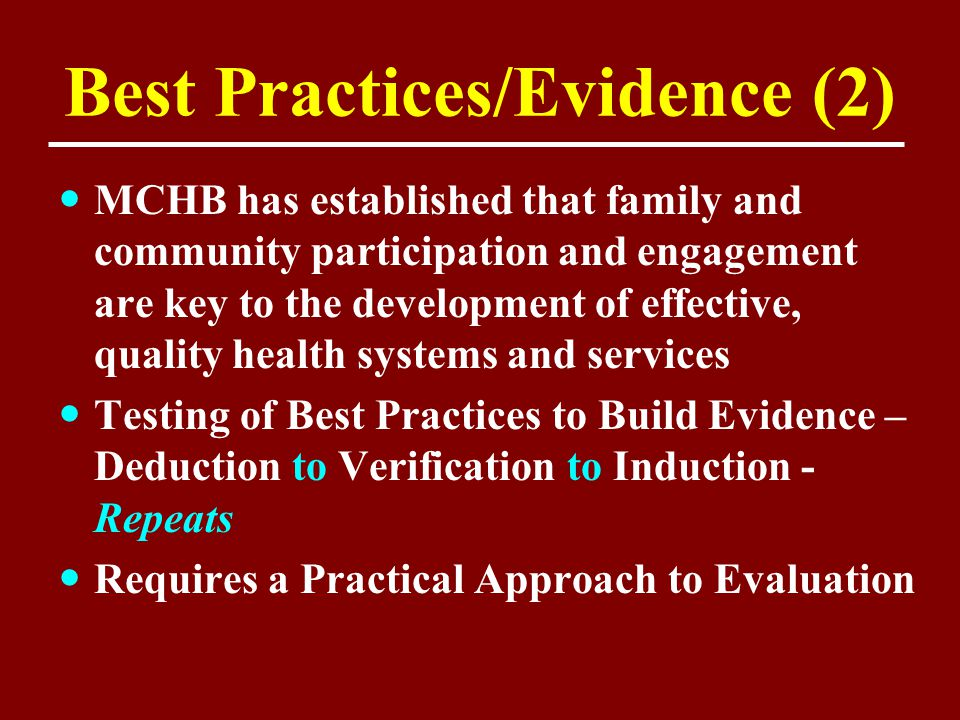 Best Practices/Evidence (2) MCHB has established that family and community participation and engagement are key to the development of effective, quali