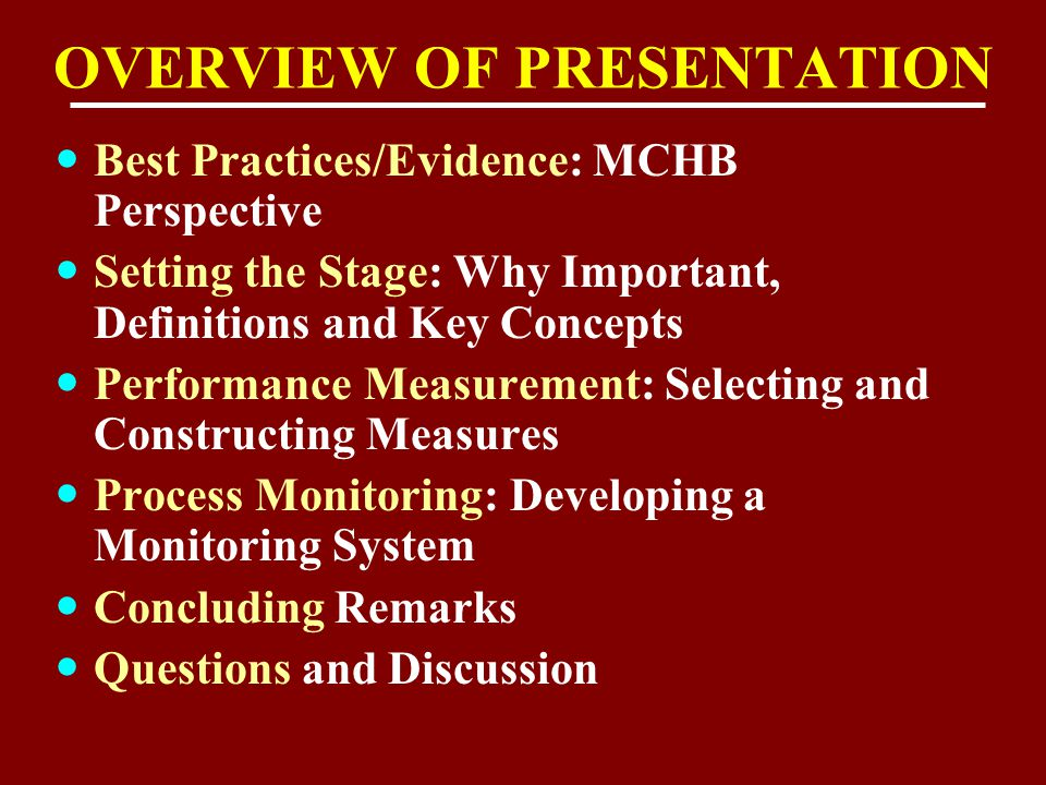 OVERVIEW OF PRESENTATION Best Practices/Evidence: MCHB Perspective Setting the Stage: Why Important, Definitions and Key Concepts Performance Measurem