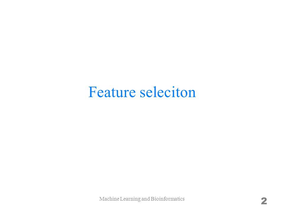 Feature seleciton 2 Machine Learning and Bioinformatics