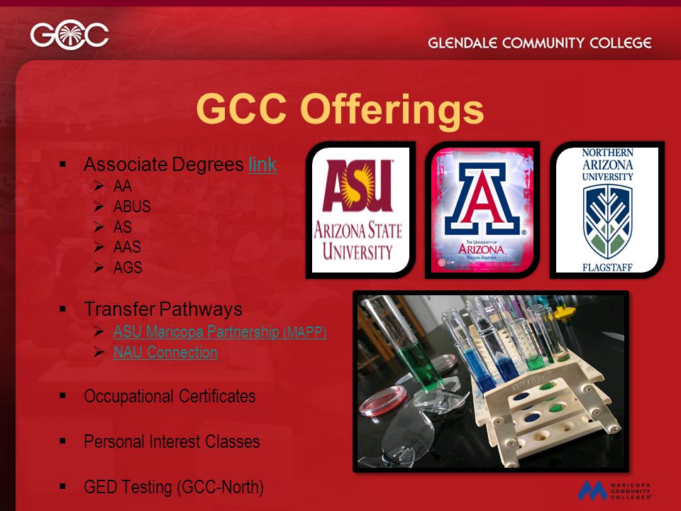 GCC Offerings  Associate Degrees linklink  AA  ABUS  AS  AAS  AGS  Transfer Pathways  ASU Maricopa Partnership (MAPP) ASU Maricopa Partnership