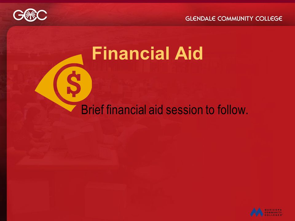 Financial Aid Brief financial aid session to follow.