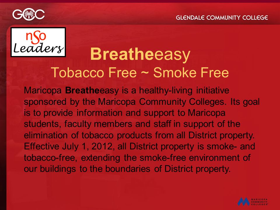 Breatheeasy Tobacco Free ~ Smoke Free Maricopa Breatheeasy is a healthy-living initiative sponsored by the Maricopa Community Colleges. Its goal is to