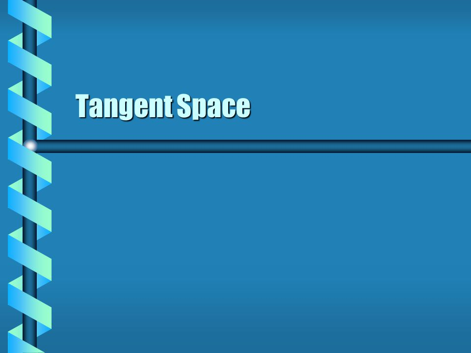 Tangent Space