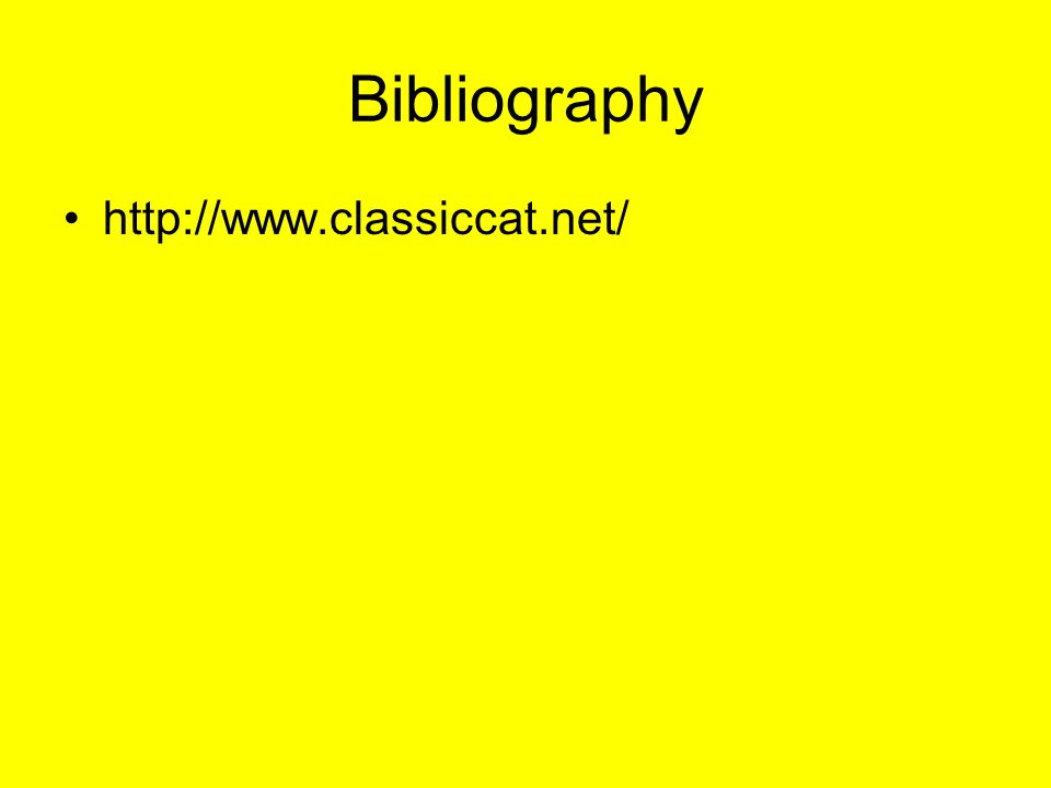 Bibliography http://www.classiccat.net/