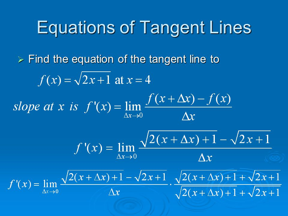 Equations of Tangent Lines  Find the equation of the tangent line to