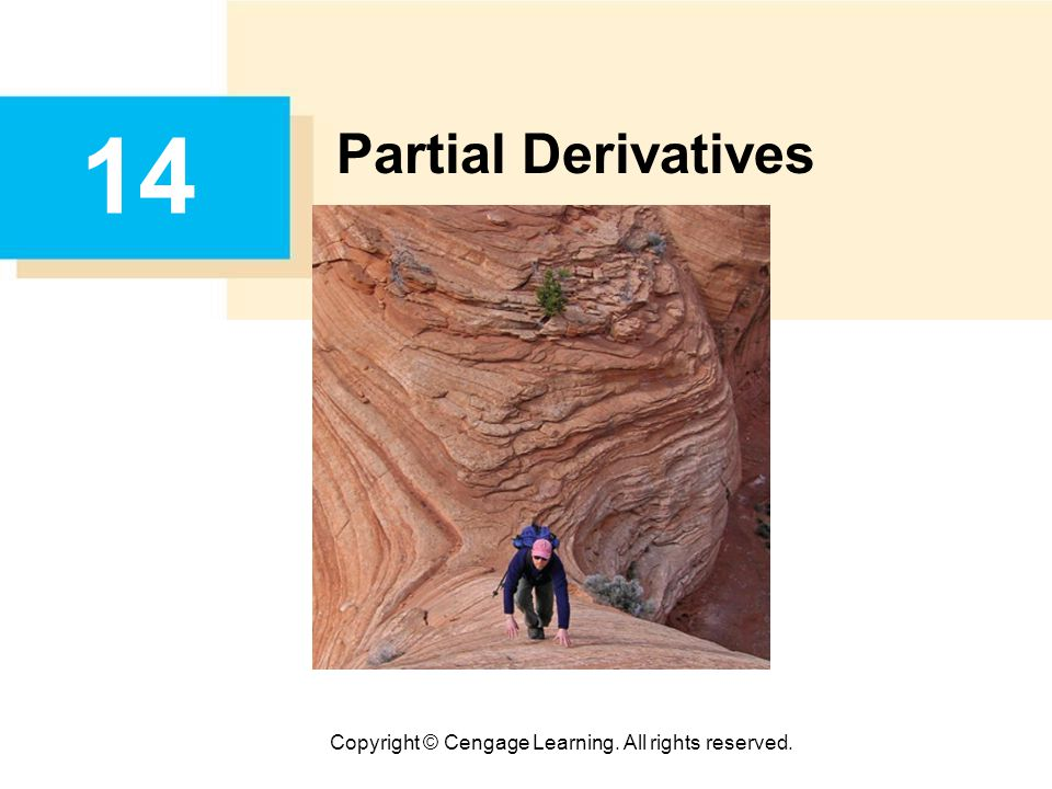 Copyright © Cengage Learning. All rights reserved. 14 Partial Derivatives