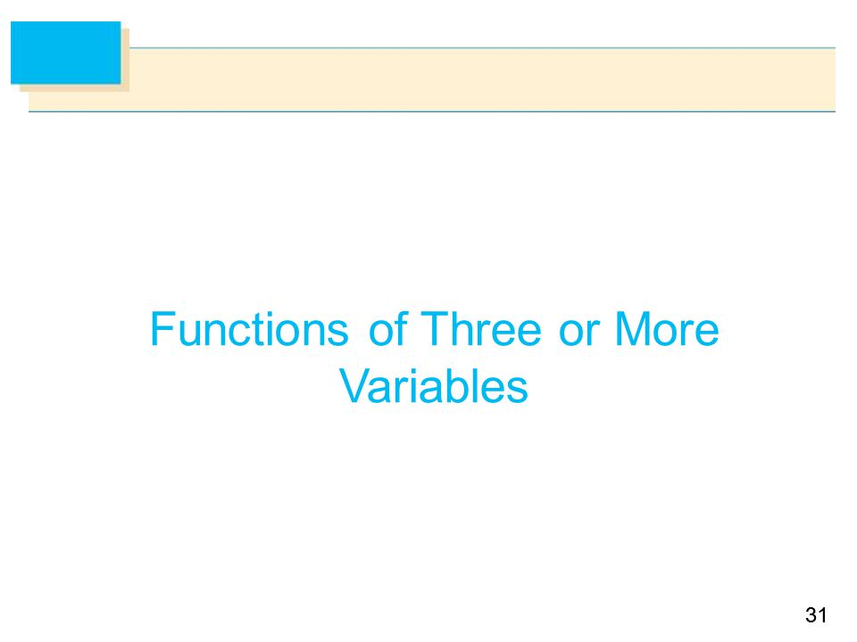 31 Functions of Three or More Variables