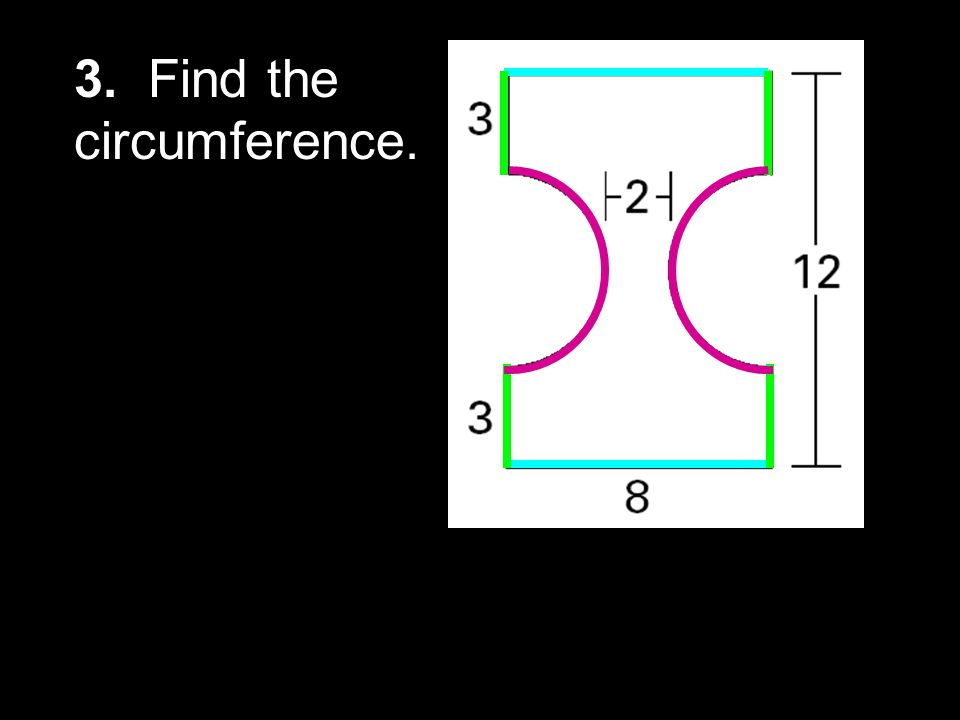 3. Find the circumference.