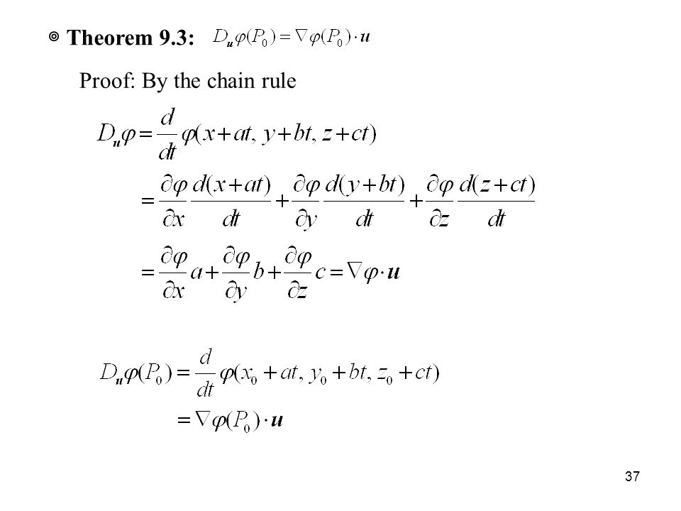 37 ◎ Theorem 9.3: Proof: By the chain rule