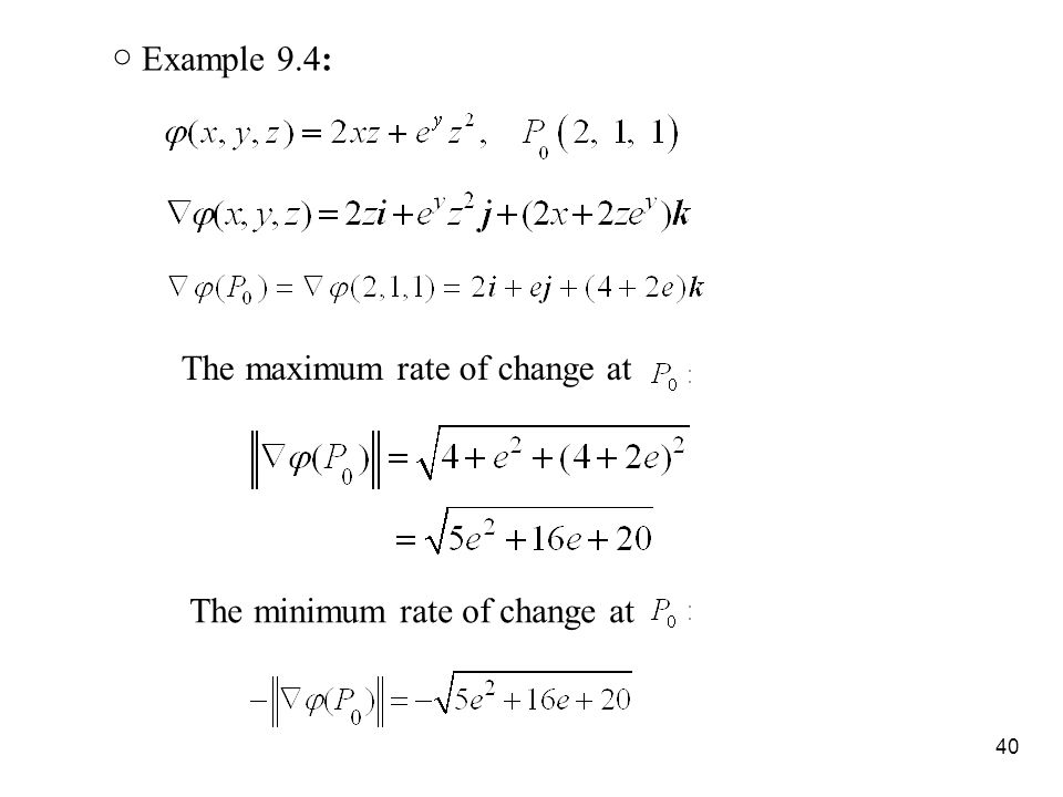 40 ○ Example 9.4: The maximum rate of change at The minimum rate of change at