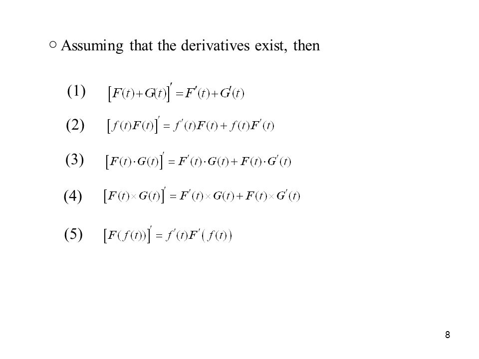 8 ○ Assuming that the derivatives exist, then (1) (2) (3) (4) (5)