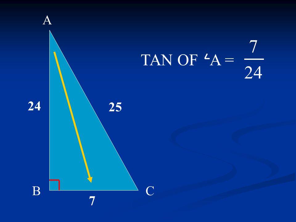 A BC 24 7 25 TAN OF A = 7 24