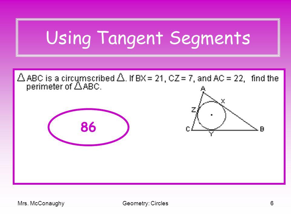 Mrs. McConaughyGeometry: Circles6 Using Tangent Segments 86
