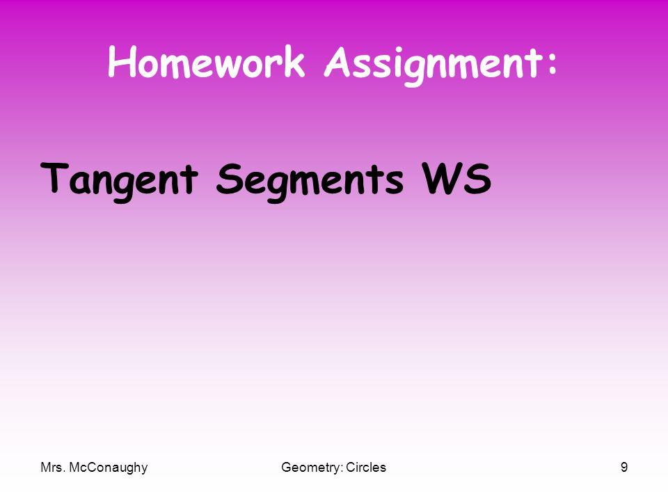 Mrs. McConaughyGeometry: Circles9 Homework Assignment: Tangent Segments WS