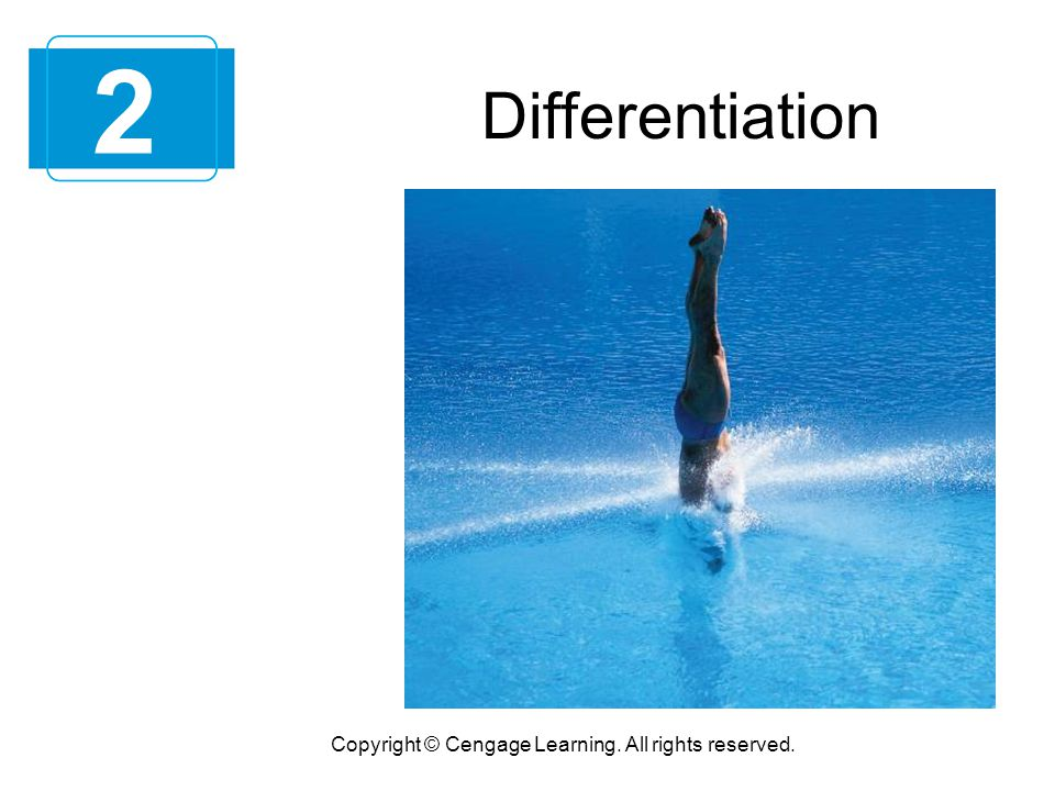 Copyright © Cengage Learning. All rights reserved. Differentiation 2