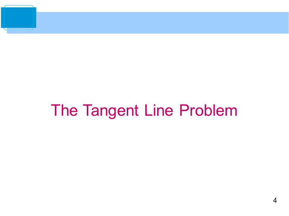4 The Tangent Line Problem