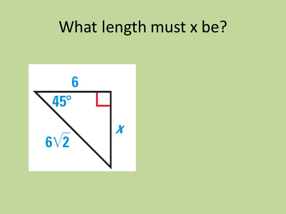 What length must x be?
