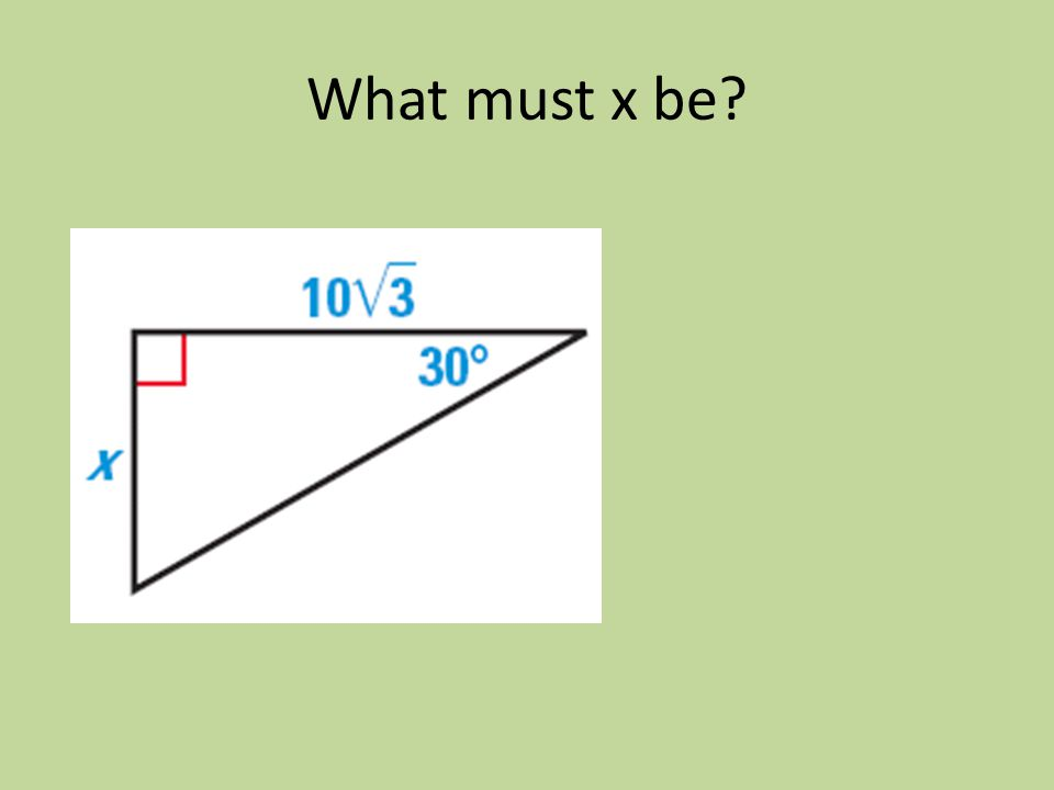 What must x be?