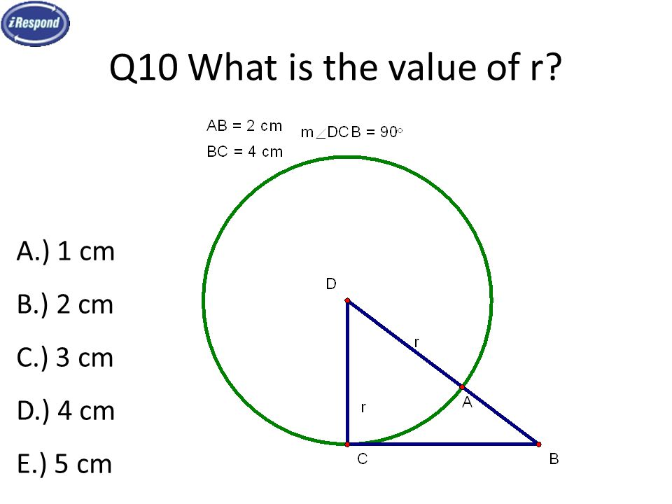 Q10 What is the value of r A.) 1 cm B.) 2 cm C.) 3 cm D.) 4 cm E.) 5 cm