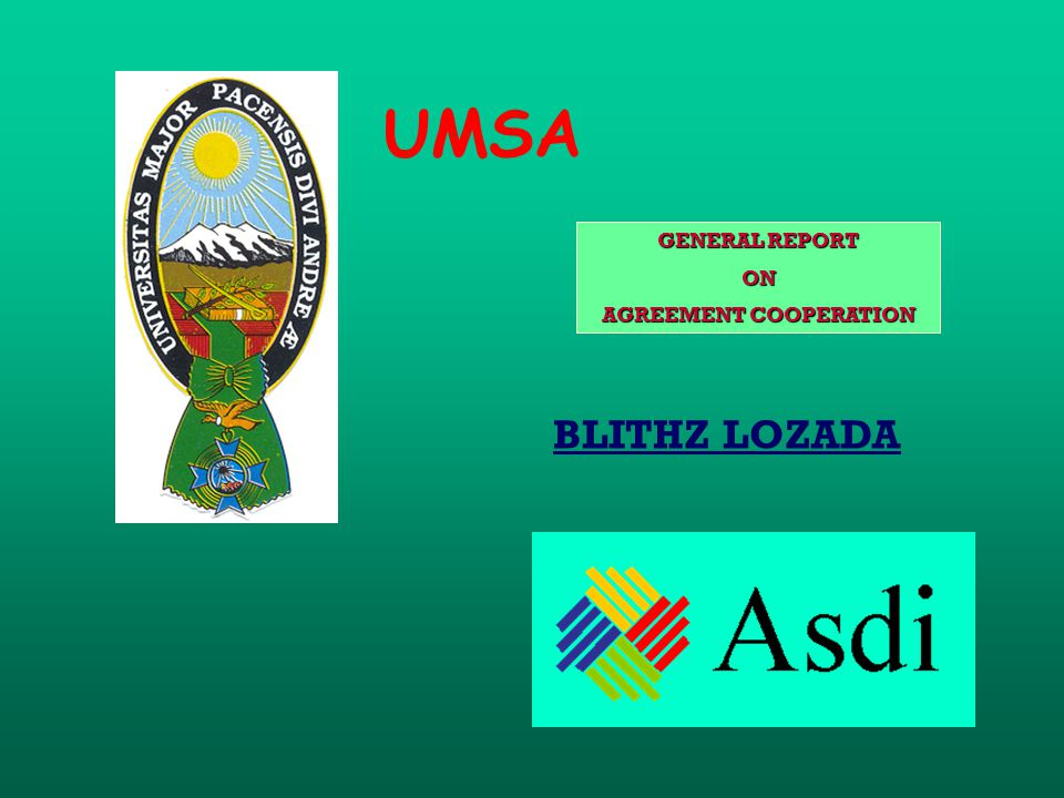 GENERAL REPORT ON AGREEMENT COOPERATION UMSA BLITHZ LOZADA