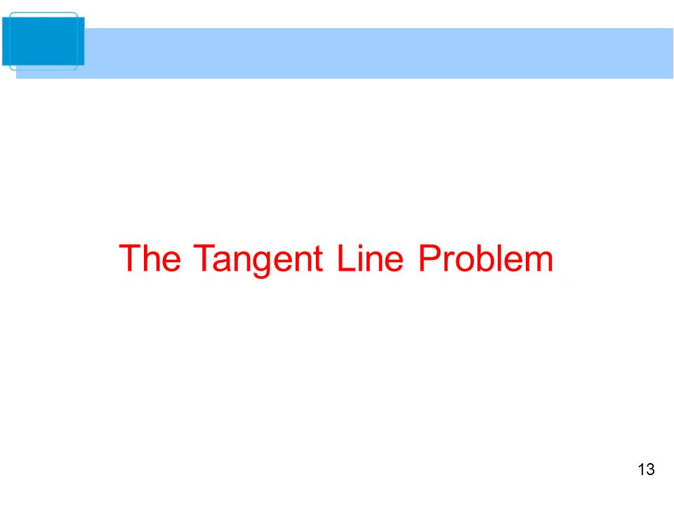13 The Tangent Line Problem