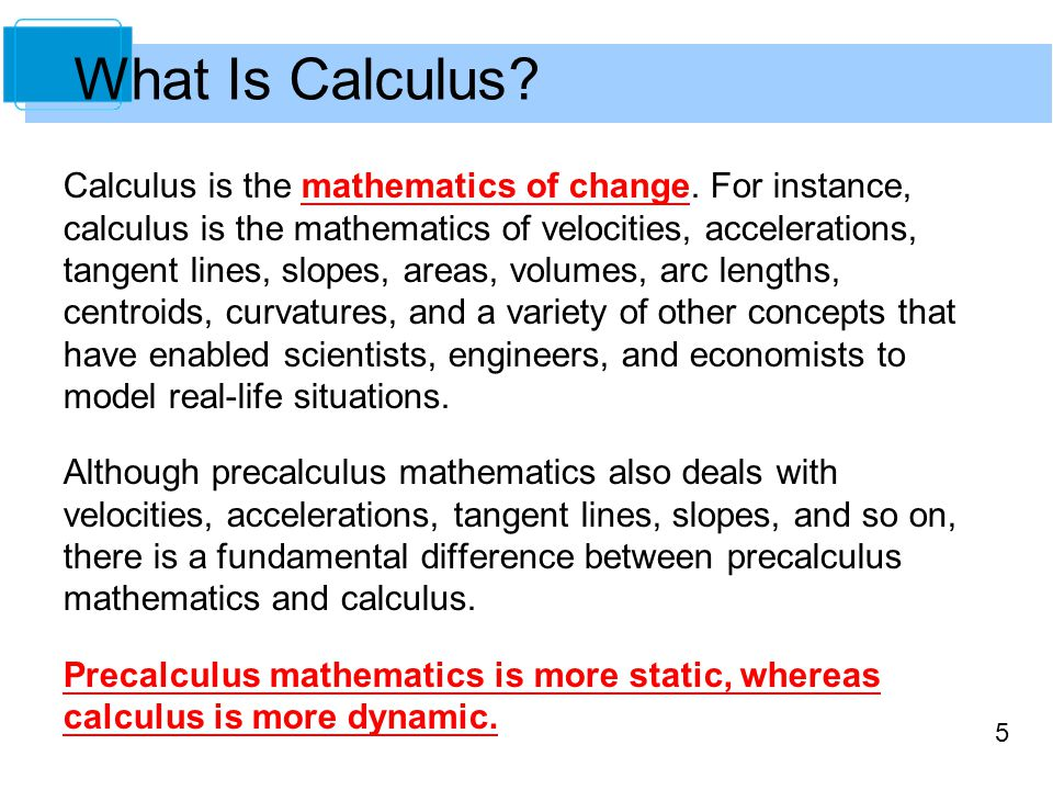 5 Calculus is the mathematics of change.