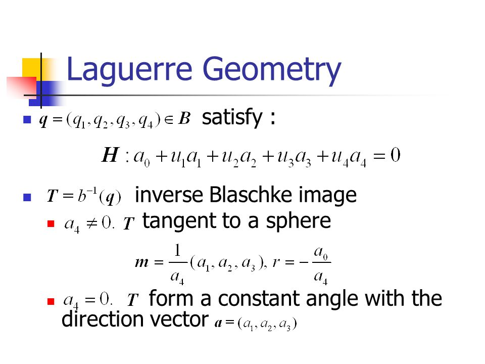 Laguerre Geometry satisfy : inverse Blaschke image tangent to a sphere form a constant angle with the direction vector