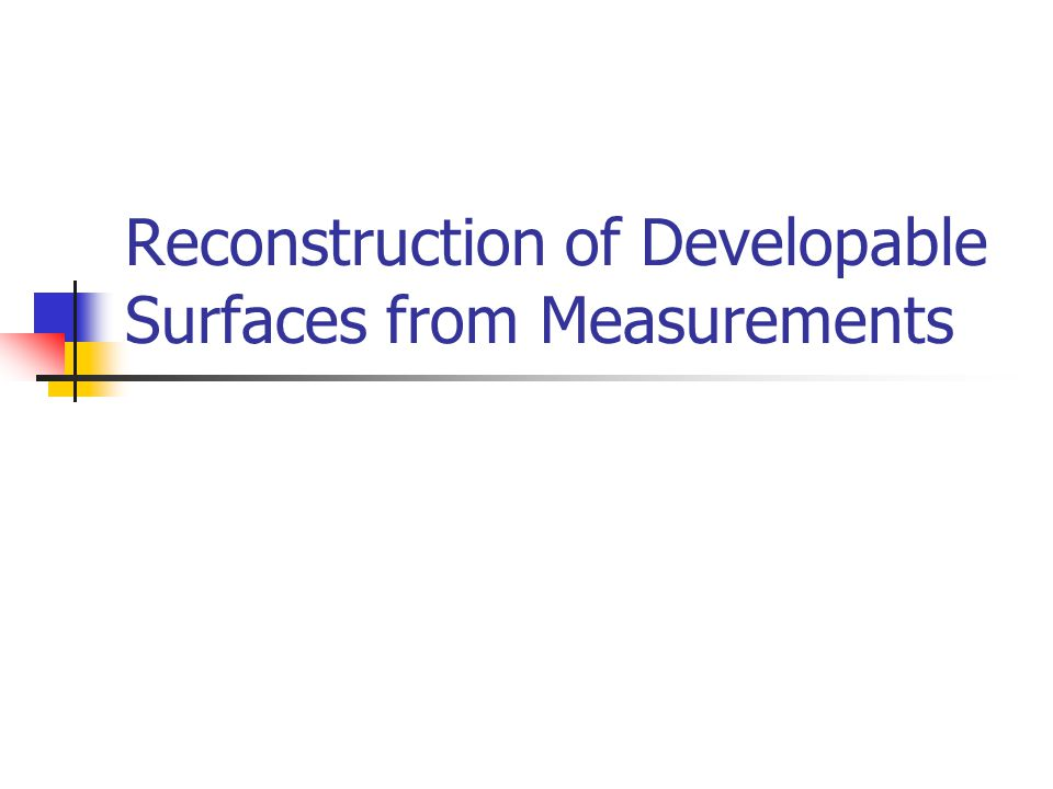 Reconstruction of Developable Surfaces from Measurements