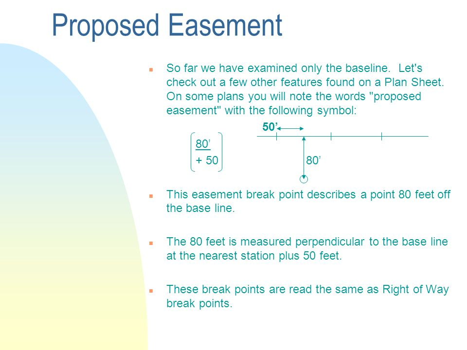 Proposed Easement n So far we have examined only the baseline.