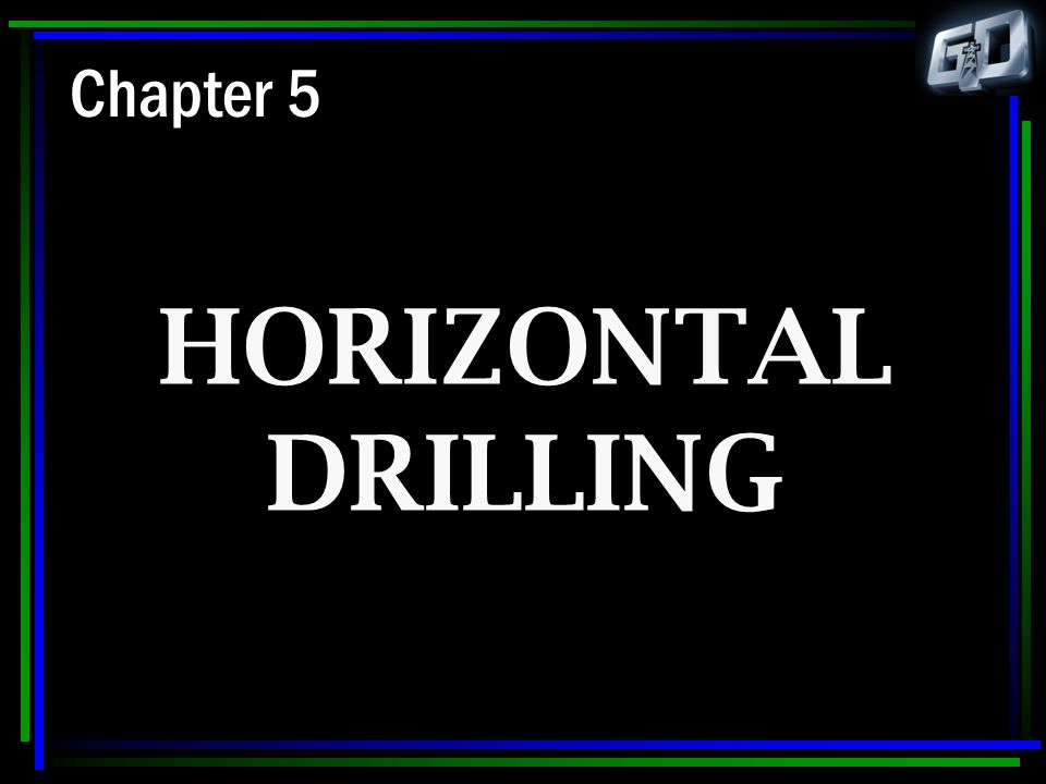Chapter 5 How much money am I about to put on the table for a horizontal well.