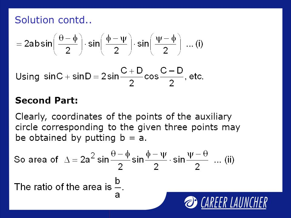 Solution contd.. Using Second Part: Clearly, coordinates of the points of the auxiliary circle corresponding to the given three points may be obtained