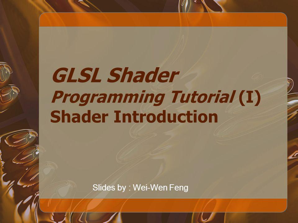 Shader Programming C-like syntax for programming.