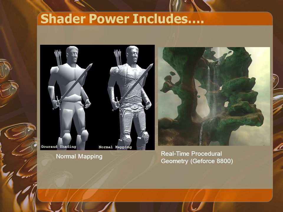 Shader Power Includes…. And a lot more ! Real-Time Fluid Simulation Real-Time Ray Tracing
