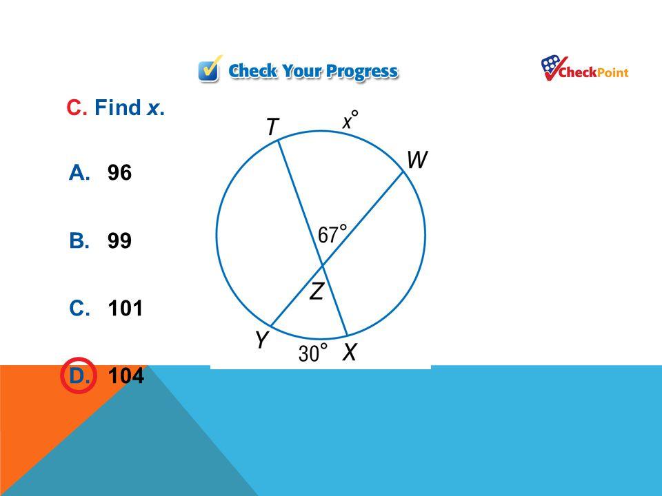 A.92 B.95 C.98 D.104 A. Find x.