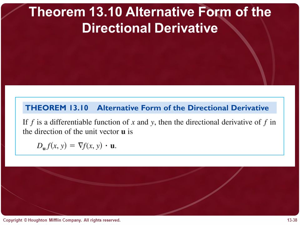 Copyright © Houghton Mifflin Company. All rights reserved.13-38 Theorem 13.10 Alternative Form of the Directional Derivative
